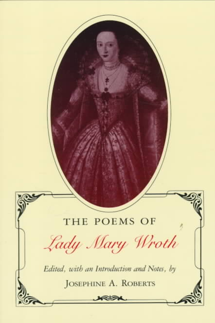 The Poems of Lady Mary Wroth By Roberts, Josephine A. (EDT)