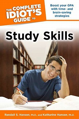 The Complete Idiot's Guide to Study Skills By Hansen, Randall S./ Hansen, Katharine